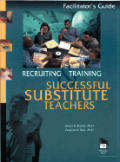 Recruiting and Training Successful Substitute Teachers: A Multimedia Training Program