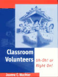 Classroom Volunteers: Uh-Oh! or Right On!