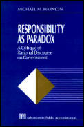 Responsibility as Paradox: A Critique of Rational Discourse on Government