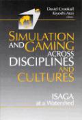 Simulation & Gaming Across Disciplines & Cultures ISAGA at a Watershed