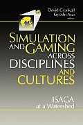 Simulations & Gaming Across Disciplines & Cultures: ISAGA at a Watershed