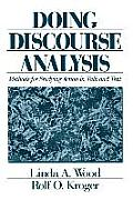 Doing Discourse Analysis Methods for Studying Action in Talk & Text