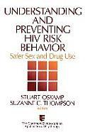 Understanding and Preventing HIV Risk Behavior: Safer Sex and Drug Use