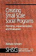 Creating Small Scale Social Programs
