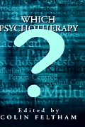 Which Psychotherapy?: Leading Exponents Explain Their Differences