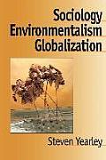 Sociology, Environmentalism, Globalization: Reinventing the Globe