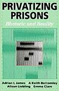Privatizing Prisons: Rhetoric and Reality