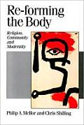 Re-Forming the Body: Religion, Community and Modernity