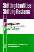 Shifting Identities Shifting Racisms: A Feminism & Psychology Reader