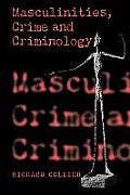 Masculinities, Crime and Criminology
