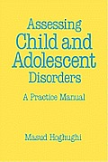 Assessing Child and Adolescent Disorders: A Practice Manual