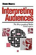 Interpreting Audiences: The Ethnography of Media Consumption