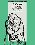 A Crisis in Care?: Challenges to Social Work