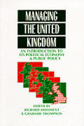 Managing the United Kingdom: An Introduction to Its Political Economy and Public Policy