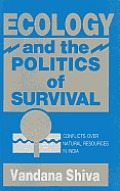 Ecology & The Politics Of Survival Confl