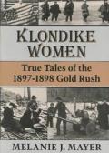 Klondike Women: True Tales of the 1897-98 Gold Rush