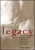 Legacy: A Step-By-Step Guide to Writing Personal History