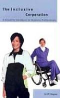 The Inclusive Corporation: A Disability Handbook for Business Professionals