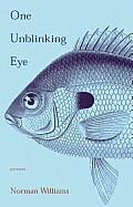 One Unblinking Eye: Poems