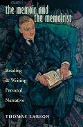 Memoir & the Memoirist Reading & Writing Personal Narrative