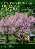 Landscaping with Trees in the Midwest A Guide for Residential & Commercial Properties