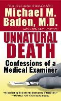 Unnatural Death Confessions of a Medical Examiner