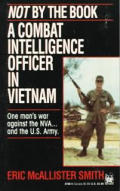 Not By the Book A Combat Intelligence Officer in Vietnam