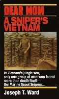 Dear Mom A Snipers Vietnam