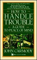 How To Handle Trouble A Guide To Peace Of Mind