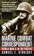 Marine Combat Correspondent World War II in the Pacific