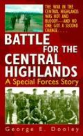 Battle for the Central Highlands: A Special Forces Story