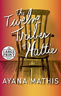 The Twelve Tribes of Hattie (Large Print) (Oprah's Book Club 2.0) Cover