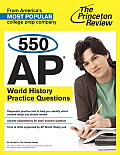 550 AP World History Practice Questions (Princeton Review)