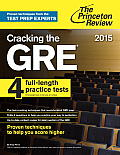Cracking the GRE with 4 Practice Tests, 2015 Edition (College Test Preparation)