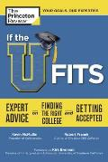 If the U Fits: Expert Advice on Finding the Right College and Getting Accepted