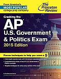 Cracking the AP U S Government & Politics Exam 2015 Edition