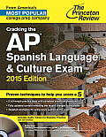 Cracking the AP Spanish Language & Culture Exam with Audio CD, 2015 Edition (College Test Preparation)