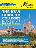 The K&w Guide to Colleges for Students with Learning Differences, 12th Edition: 350 Schools with Programs or Services for Students with ADHD or Learni (College Admissions Guides)