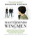 Masterminds & Wingmen: Helping Our Boys Cope with Schoolyard Power, Locker-Room Tests, Girlfriends, and the New Rules of Boy World
