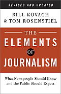 Elements of Journalism What Newspeople Should Know & the Public Should Expect