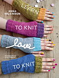 Learn to Knit Love to Knit