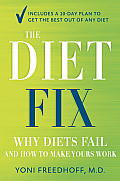 Diet Fix Why Everything Youve Been Taught About Dieting Is Wrong & How to Fix It
