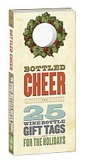Bottled Cheer 25 Wine Bottle Gift Tags for the Holidays