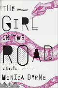 Girl in the Road A Novel