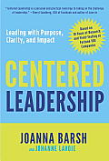 Centered Leadership Leading with Purpose Clarity & Impact