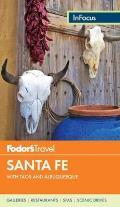 Fodor's In Focus Santa Fe: With Taos and Albuquerque (Fodor's in Focus)