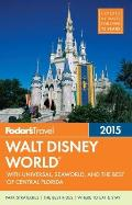 Fodors Walt Disney World 2015 With Universal Seaworld & the Best of Central Florida