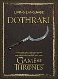 Living Language Dothraki: A Conversational Language Course Based on the Hit Original HBO Series Game of Thrones [With CD]