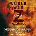World War Z: The Complete Edition (Movie Tie-In Edition): An Oral History of the Zombie War
