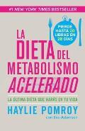La Dieta del Metabolismo Acelerado Come Mas Pierde Mas